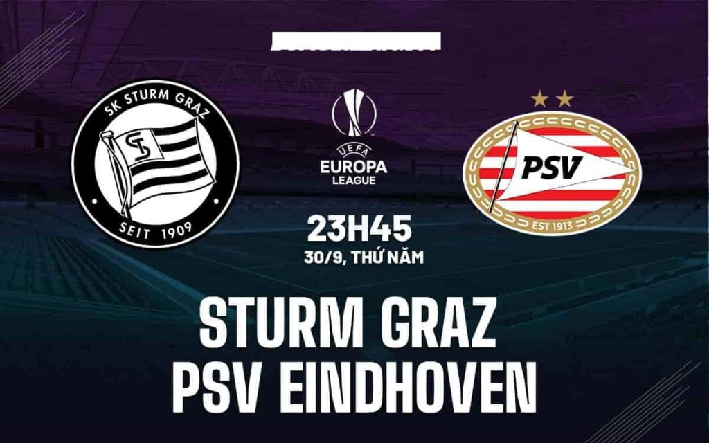 Nhận định trận Sturm Graz vs PSV đêm nay 30/9