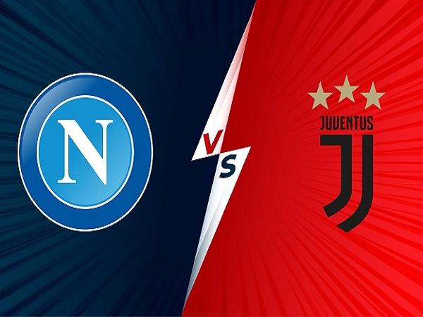 Nhận định Napoli vs Juventus – 23h00 11/09, VĐQG Italia